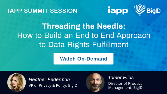 Threading the Needle: Building an End to End Approach to Data Rights Fulfillment