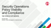 Security Operations Policy Compliance Through Visibility and Accountability