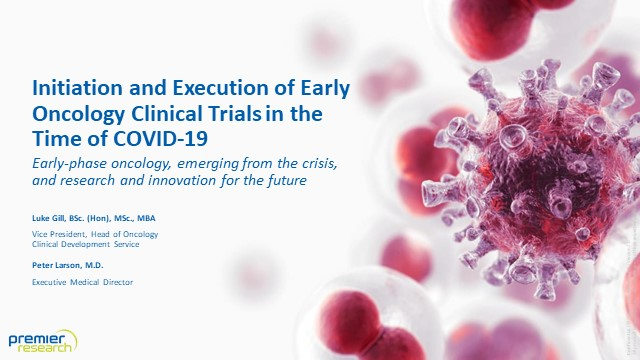 Initiation & Execution of Early Oncology Clinical Trials in the Time of COVID-19