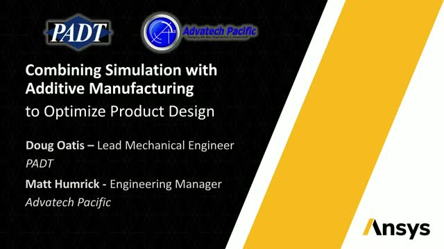Combining Simulation with Additive Manufacturing to Optimize Product Design