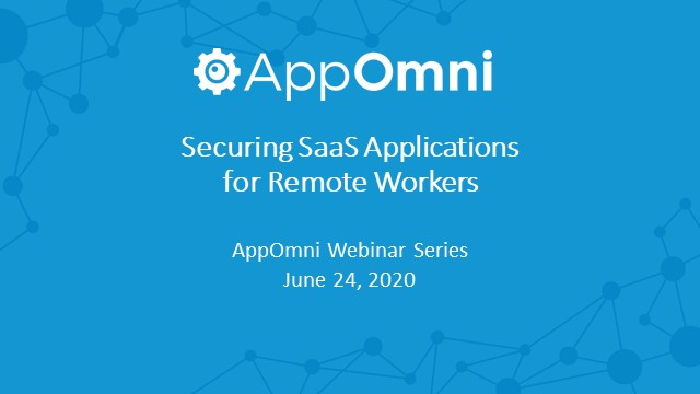 Securing SaaS applications for remote workers