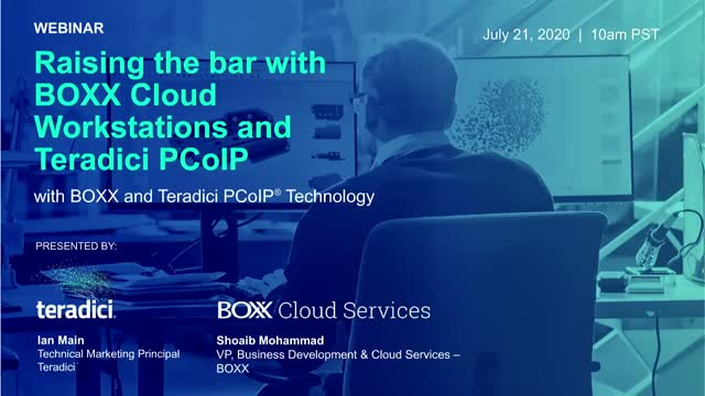 Raising the bar with BOXX Cloud Workstations and Teradici PCoIP