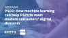 PSD2: How machine learning can help PSPs to meet consumers' digital demands