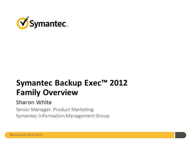 Simplified Backup and Recovery with Backup Exec 2012