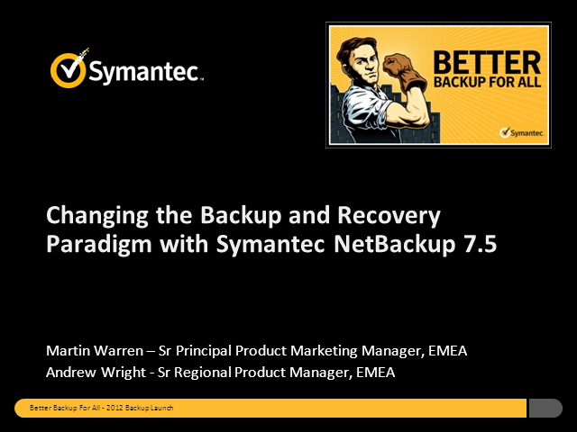 Complete Data Protection for the Enterprise with NetBackup 7.5
