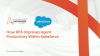 How RPA Improves Agent Productivity Within Salesforce