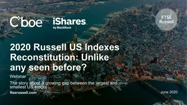 2020 Russell US Indexes Reconstitution: Unlike any seen before?