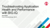 Troubleshooting Application Health and Performance with F5 BIG-IQ