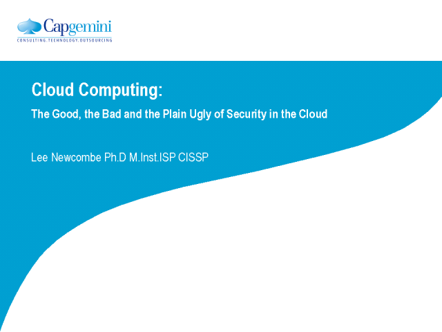 The Good, the Bad and the Plain Ugly of Security in the Cloud