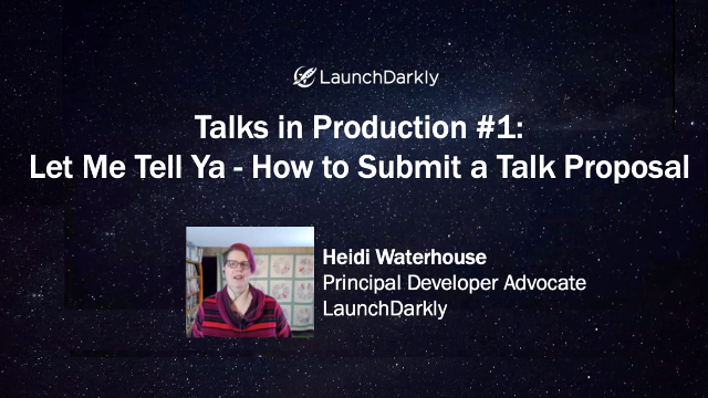 Talks in Production #1: Let Me Tell Ya - How to Submit a Talk Proposal