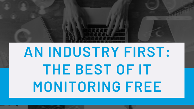 An Industry First: The Best of IT Monitoring Free