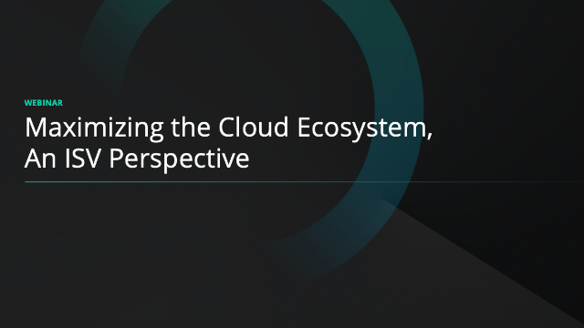 Maximizing the AppDirect Cloud Ecosystem, An ISV's Perspective