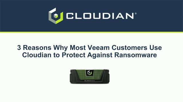 3 Reasons Why Most Veeam Customers Use Cloudian to Protect Against Ransomware