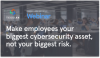 Make employees your biggest cybersecurity asset, not your biggest risk