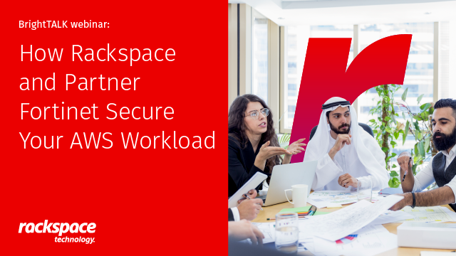 How Rackspace Technology and Partner Fortinet Secure Your AWS Workload?