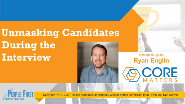 Unmasking Candidates During the Interview Process