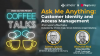 Ask Me Anything About Customer Identity and Access Management