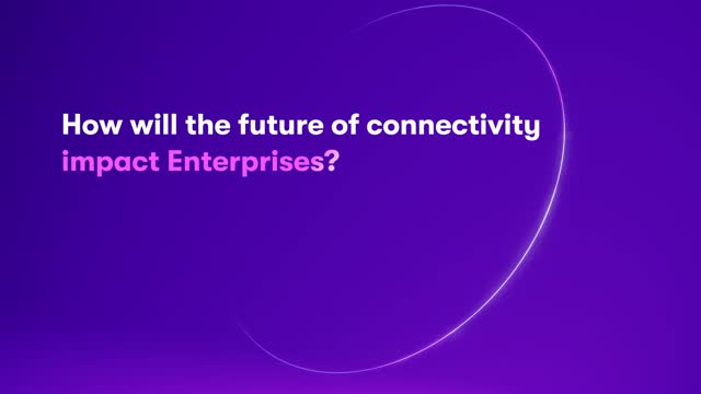 The future of connectivity