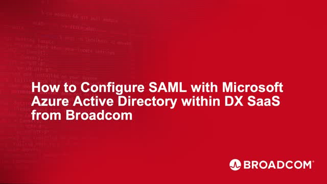 How to Configure SAML with Microsoft Azure Active Directory within DX SaaS