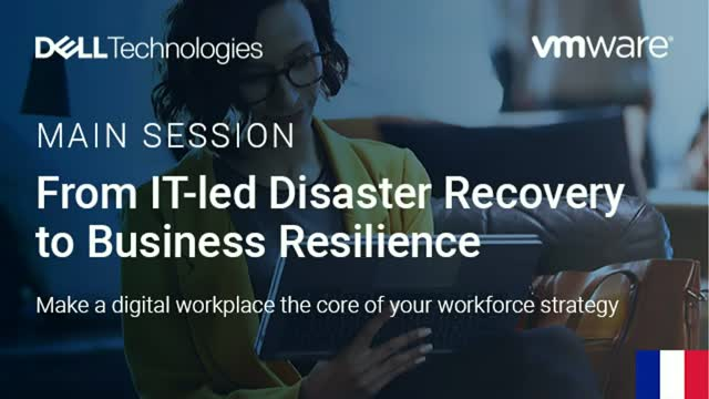 From IT-led Disaster Recovery to Business Resilience (French Subtitles)