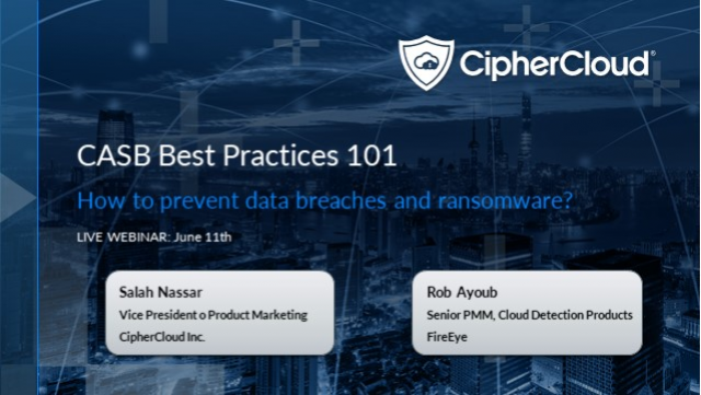 CASB Best Practices 101: How to prevent data breaches and ransomware?