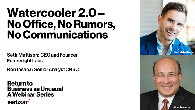 Watercooler 2.0 – No Office, No Rumors, No Communications