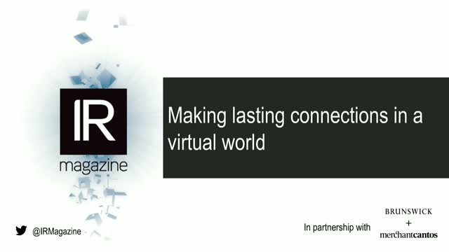 IR Magazine Webinar – Making lasting connections in a virtual world