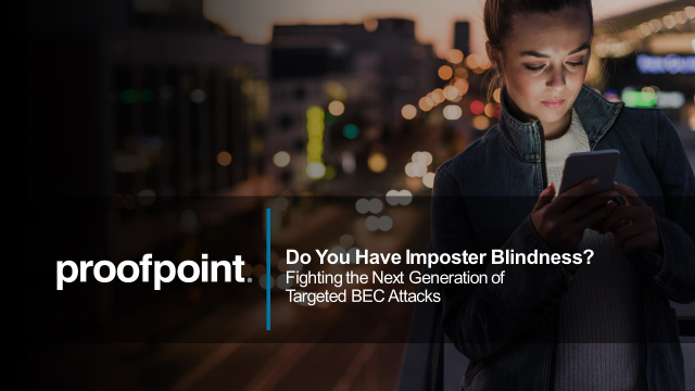 Do You Have Imposter Blindness? Fighting the Next Generation of BEC Attacks