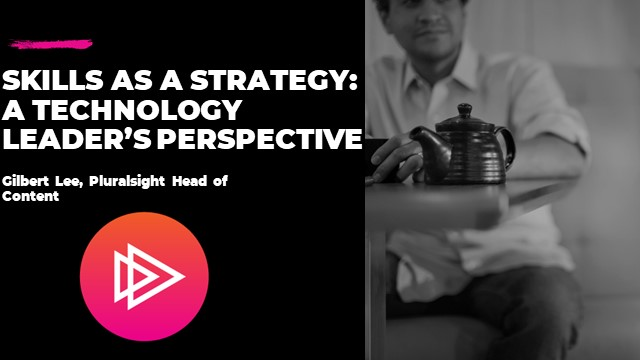 Skills as a Strategy: A technology leader's perspective