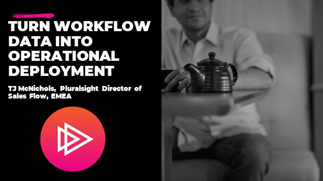 Turn workflow data into operational deployment