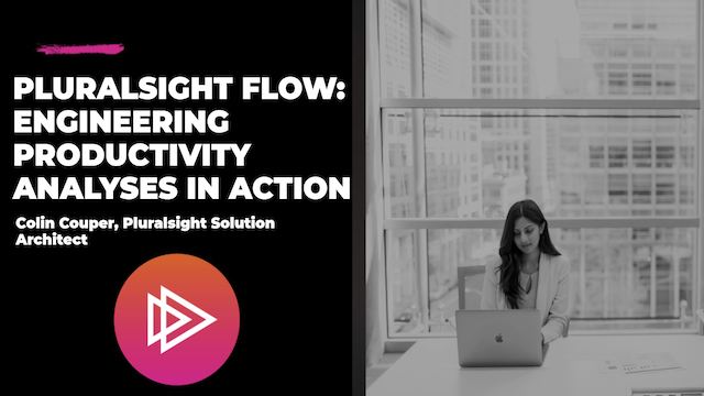 Pluralsight Flow: Engineering productivity analyses in action