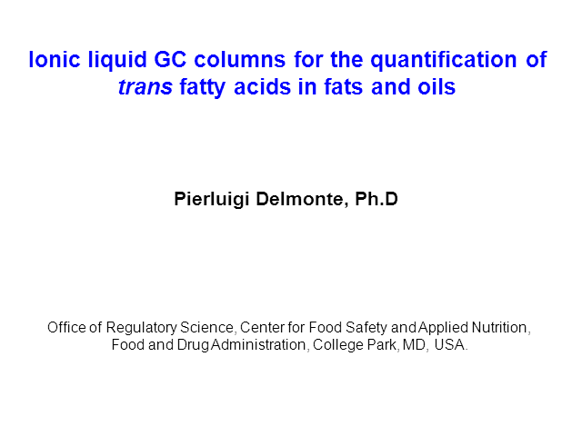 Ionic liquid GC columns for the quantitation of trans fatty acids in fats & oils