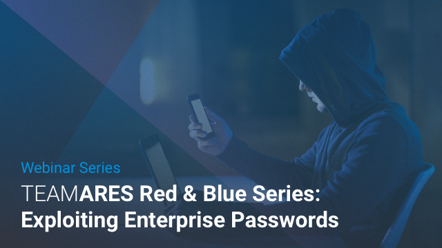 Team Ares Red and BlueSeries: Exploiting Enterprise Passwords