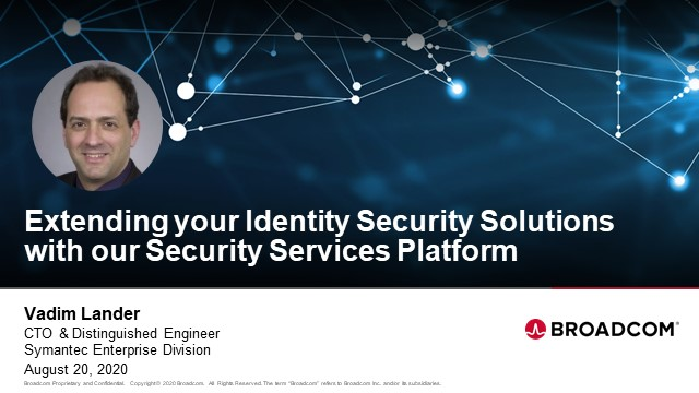 Extending Your Symantec Identity Solutions with Our Security Services Platform
