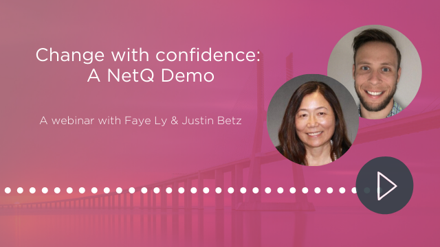 Change with confidence - a NetQ demo