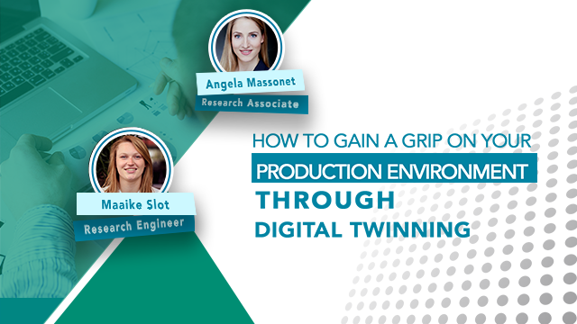How to gain a grip on your production environment through digital twinning