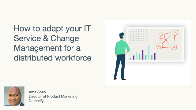 How to adapt your IT Service & Change Management for a distributed workforce
