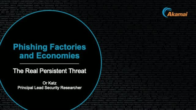 Phishing Factories and Economies - The Real Persistent Threat