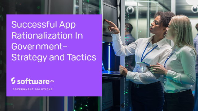 Successful App Rationalization In Government– Strategy and Tactics