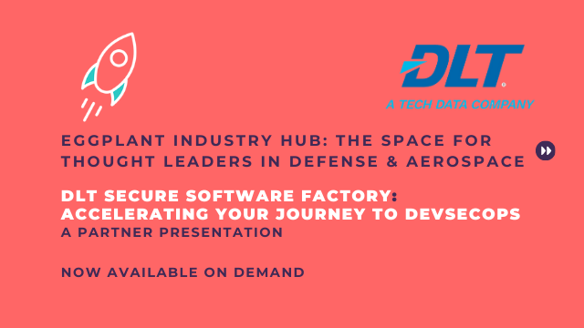 DLT Secure Software Factory: Accelerate Your Journey to DevSecOps