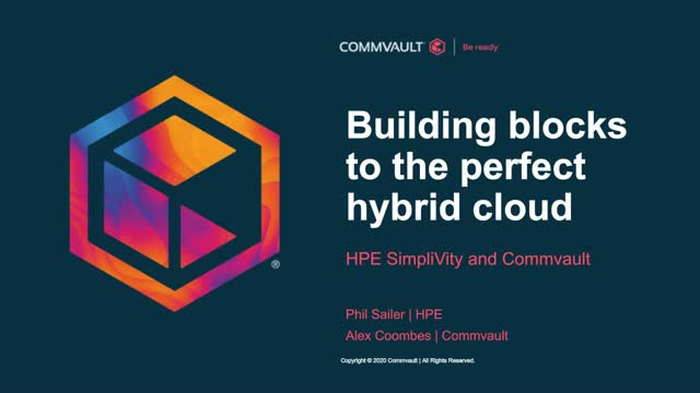 Building blocks to the perfect Hybrid Cloud: HPE SimpliVity and Commvault