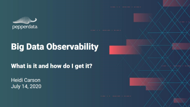 Big Data Observability - What Is It and How Do I Get It?