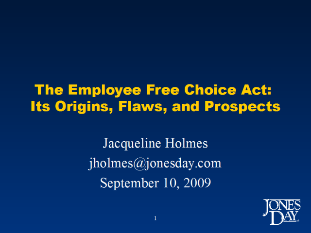 The Employee Free Choice Act:  Its Origins, Flaws, and Prospects