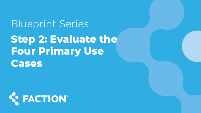 Step 2: Evaluate the Four Primary Use Cases - Blueprint Series