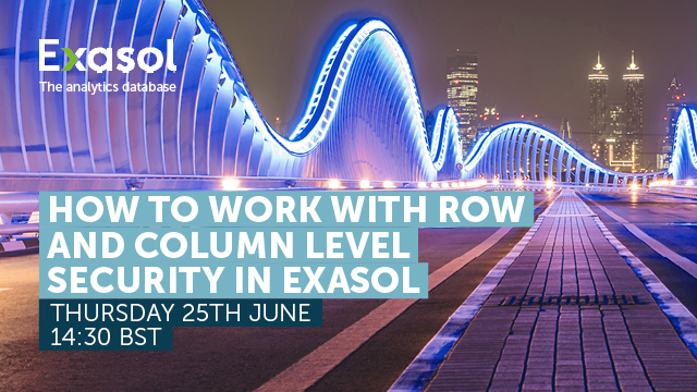 How to Work with Row and Column Level Security in Exasol