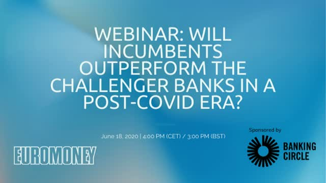 Will incumbents outperform the challenger banks in a post-Covid era?