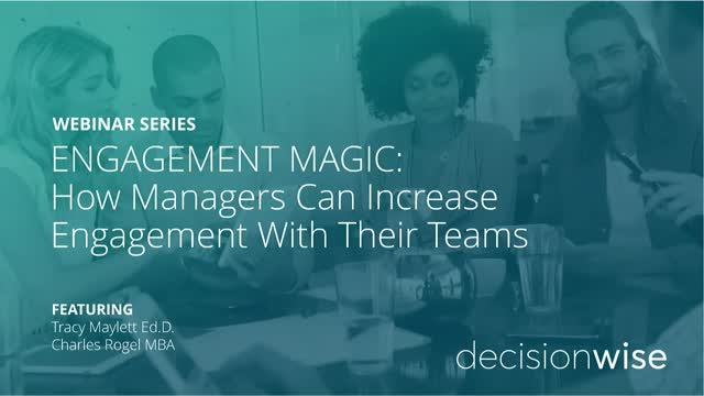 ENGAGEMENT MAGIC: How Managers Can Increase Engagement With Their Teams