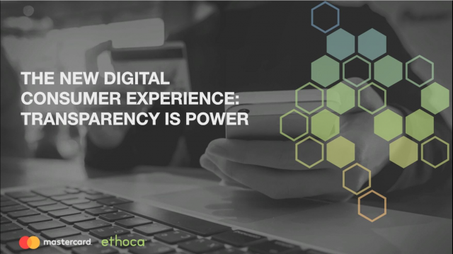 The New Digital Consumer Experience: Transparency is Power