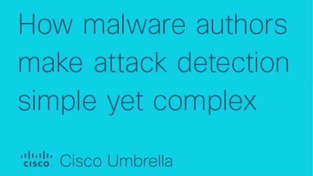 How malware authors make attack detection simple yet complex