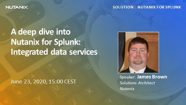 A deep dive into Nutanix for Splunk: Integrated data services
